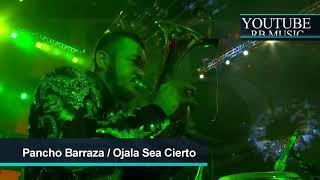 19 Ojala Sea Cierto - Pancho Barraza - Auditorio Telmex 2018