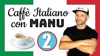 Italian Listening / Comprehension Practice - Video in Italiano [Caffè Italiano con Manu Ep.2]