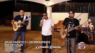 Julio Tamayo Y Los DeRRepente- Pakontarles [Inedita En Vivo] Corridos 2018