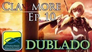 Claymore Ep 10 DUBLADO [HD] (((Studioycthus)))