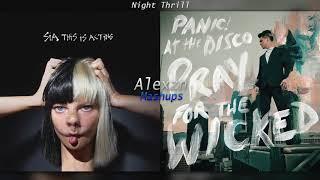 Night Thrill - Sia x Panic! At The Disco (Mashup)