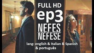 Nefes Nefese episode 3 english subtitles  sub Ita Esp BR