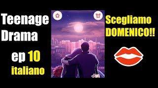 Teenage Drama || Scelgo DOMENICO - EP 10 [ITALIANO]