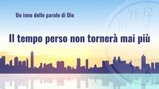 """Musica cristiana in italiano - Il consiglio di Dio """"Il tempo perso non tornerà mai più"""""""