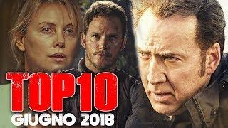 TOP 10 FILM AL CINEMA | Giugno 2018