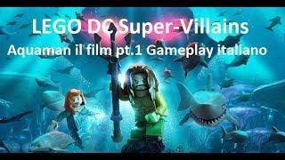 LEGO DC Super-Villains - Film Aquaman Parte 1 (dlc) Gameplay Italiano
