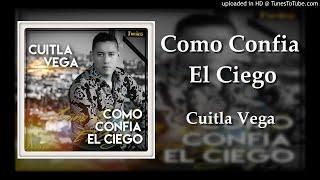 Cuitla Vega - Como Confia El Ciego (ESTUDIO)2018