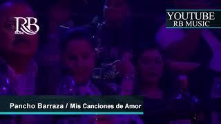 07 Mis Canciones de Amor - Pancho Barraza Concierto Leon