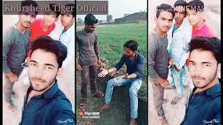 Khursheed Tiger - Vigo video ????????comedy ???????? | Khursheed Tiger Official