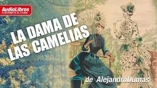 La dama de las Camelias  - Audiolibro completo