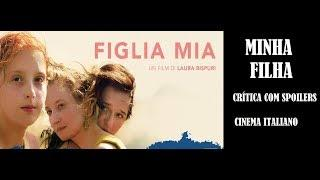 MINHA FILHA I CRÍTICA COM SPOILERS I CINEMA ITALIANO