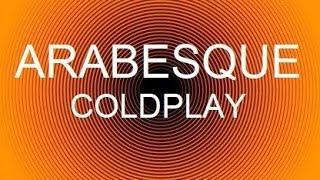 Coldplay - Arabesque (traduzione italiano)