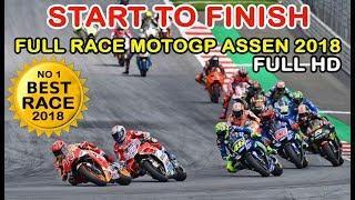 Full Race MotoGP Assen 2018 ( START TO FINISH) BEST RACE 2018