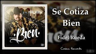 Fidel Rueda - Se Cotiza Bien (ESTRENO) 2018