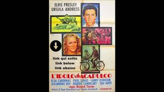 elvis presley-l'idolo di acapulco-film completo in italiano-streaming-
