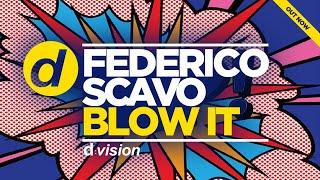 Federico Scavo - Blow It (Video Preview)