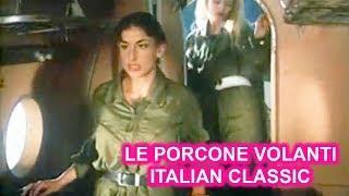 LE PORCONE VOLANTI ITALIAN CLASSIC From Adult Italian Movie