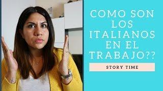 COMO SON LOS ITALIANOS EN EL TRABAJO? - MEXICANA EN ITALIA