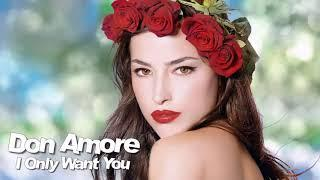 Don Amore - I Only Want You / Full Extended Disco Mix ( İtalo Disco )
