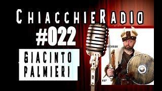 ChiacchieRadio #022 Podcast - Giacinto Palmieri (Stand-Up Comedian italiano e inglese)