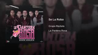 Grupo Recluta - Se La Robo