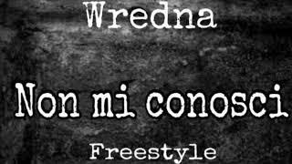 Wredna - Non Mi Conosci Freestyle