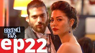 Erkenci kus episode 22 English Subtitles