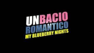 Un bacio romantico - My Blueberry nights Trailer Italiano