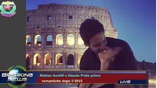 MATTEO GENTILI E ALESSIA PRETE PRIME   ROMANTICHE DOPO IL GF15