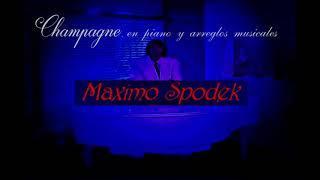 MAXIMO SPODEK, CHAMPAGNE