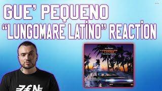 Gué Pequeno - LUNGOMARE LATINO | REACTION | CHE FEATURING!!