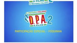 D.p.a o filme 2 o mistério italiano: partição especial foquinha.