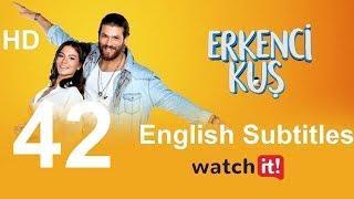 Erkenci Kus 42 English Subtitles Full HD