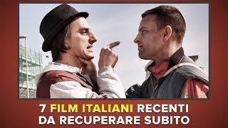 7 film italiani recenti da recuperare SUBITO!