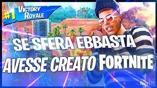 SE SFERA EBBASTA AVESSE CREATO FORTNITE