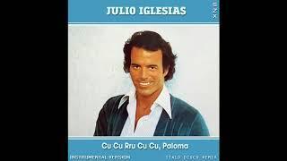 Julio Iglesias - Cu Cu Rru Cu Cu, Paloma (Italo Disco Remix) (Instrumental Version)