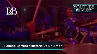 08 Historia de un Amor - Pancho Barraza Concierto Leon