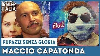 PUPAZZI SENZA GLORIA | Maccio Capatonda | Intervista alla voce di Phil