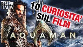 AQUAMAN (2019) | 10 Curiosità da Sapere Prima di Vedere il Film DC