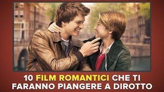 10 film ROMANTICI che ti faranno PIANGERE tantissimo
