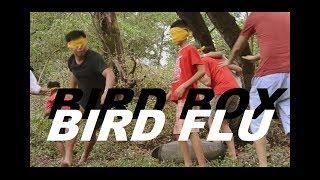 """BIRD BOX """"BIRD FLU""""   SHORT FILM"""