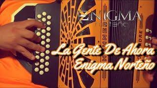 """LA GENTE DE AHORA - Enigma Norteño / COVER EN EL ACORDEON DE SOL (Disco """"De Aqui Soy"""")"""
