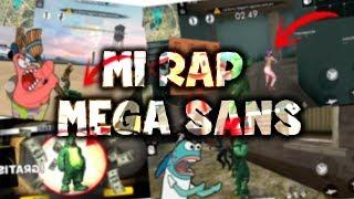 --MI RAP-- EL RAP DE MEGA SANS
