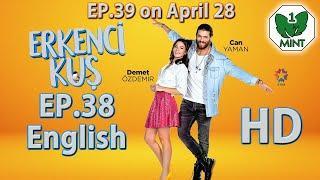 Early Bird - Erkenci Kus 38 English Subtitles Full Episode HD
