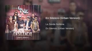 La Zenda Nortena - En Silencio (Version Urbana)