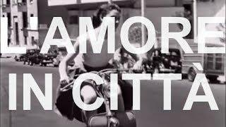 L'Amore in Città Love in the city   multi subs  Full movie by Film&Clips