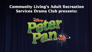 "Community Living's Adult Recreation Services Drama Club presents: Disney's ""Peter Pan Jr."""