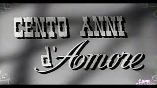 """FILM INTERO: """"CENTO ANNI D'AMORE"""" DEL 1954 B/N COMMEDIA DI 6 EPISODI -"""