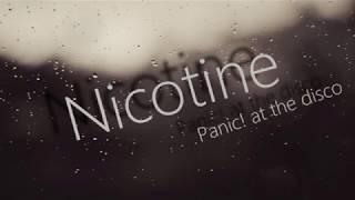 Panic! at the disco - Nicotine /Tekst