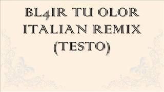 BL4IR Tu Olor Italian Remix (TESTO)